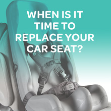 When is it Time to Replace Our Car Seat?