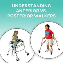 Understanding Anterior vs. Posterior Walkers